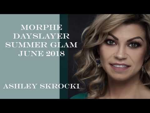 MORPHE DAYSLAYER Summer Glam by Ashley Skrocki