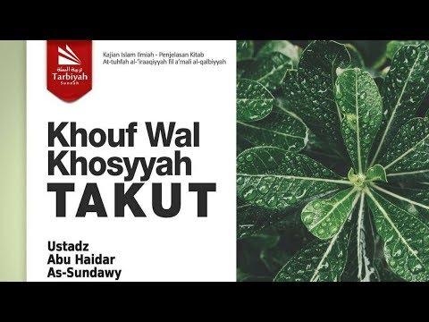 Khouf wal Khosyyah (Takut) – Ustadz Abu Haidar as-Sundawy حفظه الله