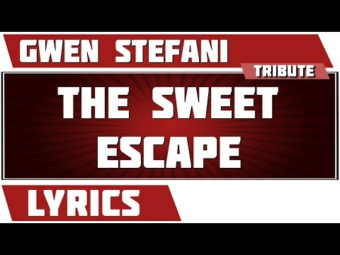 The Sweet Escape - Gwen Stefani tribute - Lyrics