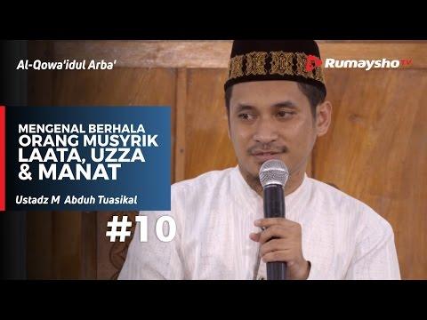 Al-Qowaidul Arba (10) : Mengenal Berhala Orang Musyrik Laata, Uzza & Manat - M Abduh Tuasika