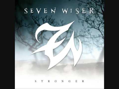 Seven Wiser - Stronger