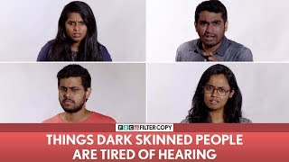 FilterCopy | Things Dark Skinned People Are Tired Of Hearing | Ft. Nayana, Viraj