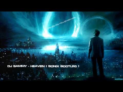 Dj Sammy - Heaven (sonix Bootleg) [hq Original] video