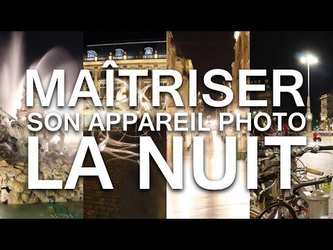 MAÎTRISER SON APPAREIL PHOTO LA NUIT!
