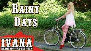 Ivana - Rainy Days ( Official Music Video) Rainy Days Rainy Days @ivanavanderveen