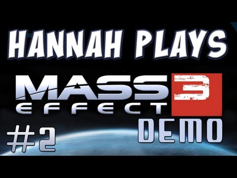 Hannah Plays! - Mass Effect 3 Demo - Part 2 Music Videos