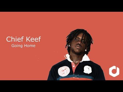 Chief Keef - Going Home Lyrics