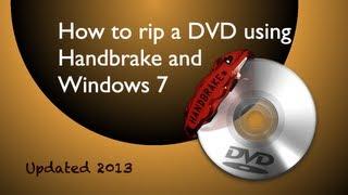 How to rip a dvd using Handbrake & Windows 7(Updated)