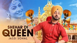 download lagu Shehar Di Queen: Jassi Sohal Full Song  Desi gratis