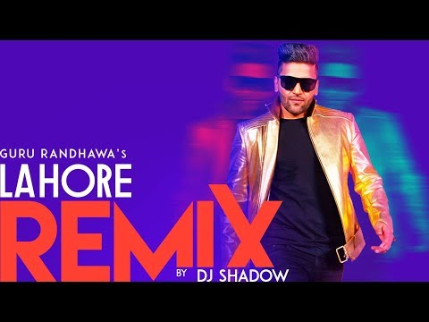 Remix: Lahore | Guru Randhawa | DJ Shadow  |  Remix 2018 | T-Series