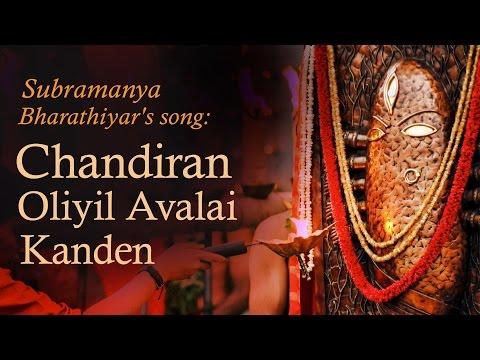 Chandiran Oliyil Avalai Kanden (subramanya Bharathiyar) video