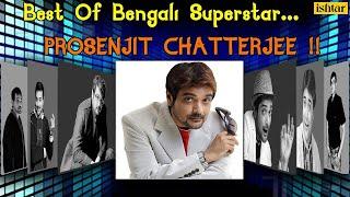 Best Of Bengali Superstar Prosenjit Chatterjee Evergreen Bengali Songs Audio Jukebox VideoMp4Mp3.Com