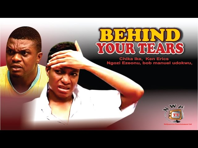 Behind your Tears - 2015 Latest Nigerian Nollywood Movie