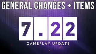 Dota 2 NEW 7.22 Patch GAMEPLAY UPDATE - MOST IMPORTANT CHANGES + ITEM UPDATES!