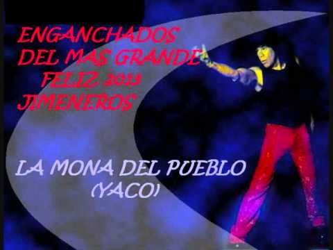 LA MONA JIMENEZ-ENGANCHADOS DEL MAS GRANDE-(YACO)