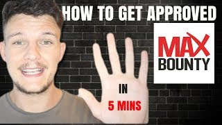 How to get approved on Max Bounty in 5 mins -with NO experience | CPA Marketing | 2018