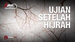 5 Menit yang Menginspirasi: Ujian Setelah Hijrah - Ustadz Dr. Syafiq Riza Basalamah, M.A.