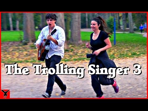 The Trolling Singer 3