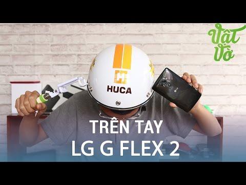 Vật Vờ| Trên tay & đánh giá nhanh LG G Flex 2: Snapdragon 810, 3GB RAM, giá 5 triệu