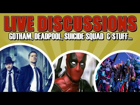 Gotham, Deadpool PG-13, Suicide Squad Movie and stuff...