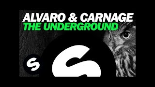 ALVARO & CARNAGE - The Underground (Original Mix)
