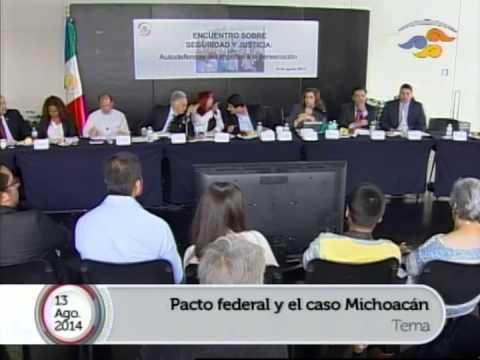 Encuentro sobre seguridad y justicia: Pacto Federal y caso Michoacán