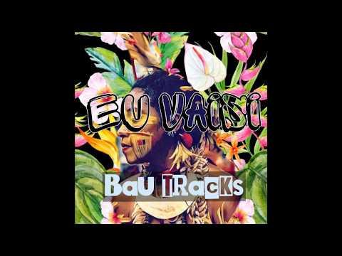 Eu Vaisi - Bau Tracks(2018)