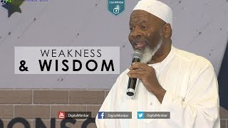 Weakness & Wisdom – Imam Siraj Wahhaj