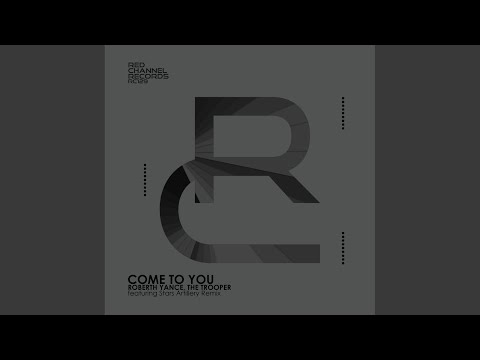 Come To You (Stars Artillery Remix)