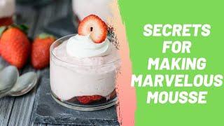 Secrets for Making Marvelous Mousse