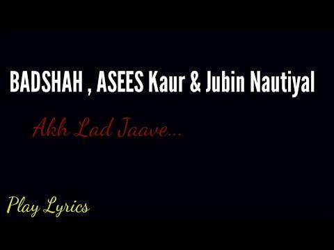 Download Lagu  Akh Lad Jaave al Song | Badshah, Asees Kaur & Jubin  Nautiyal Mp3 Free