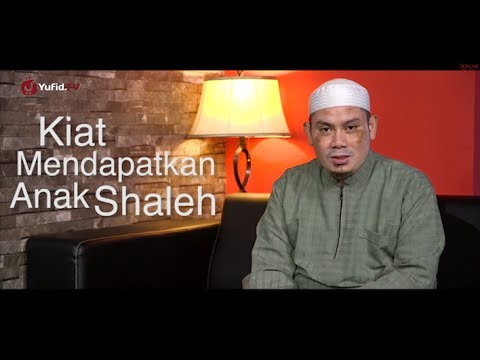 Nasehat Islami: Kiat Mendapatkan Anak Yang Saleh  - Ustadz Ahmad Zainuddin, Lc.