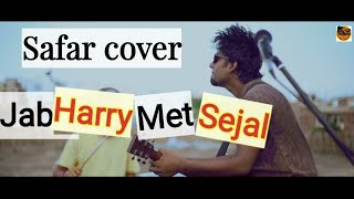 download lagu Safar  Cover  Jab Harry Met Sejal  gratis