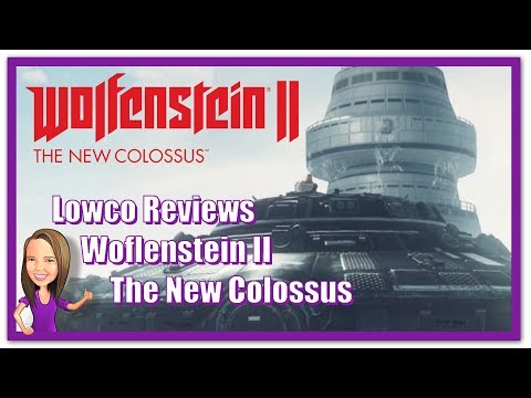 Lowco Reviews Wolfenstein II: The New Colossus