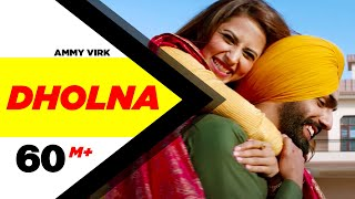 Dholna Full Video  Qismat  Ammy Virk  Sargun Mehta