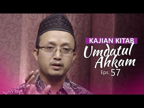 Kajian Kitab: Umdatul Ahkam - Ustadz Aris Munandar, Eps.57