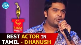 Dhanush - Best Actor In Tamil - Mariyan Movie - SIIMA 2014