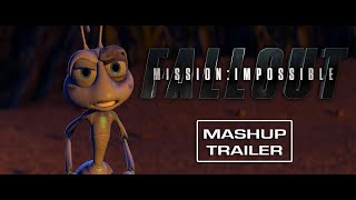 Mission Impossible: Fallout | A Bug's Life - [Mashup] Trailer