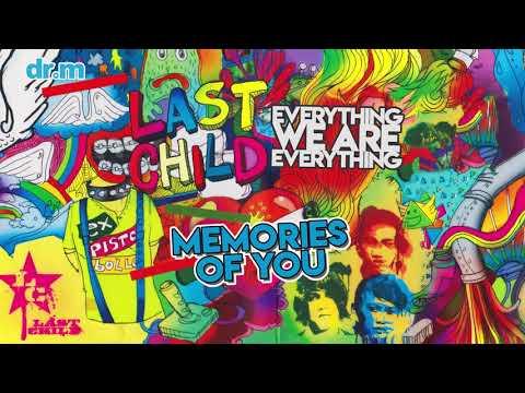 download lagu Last Child - Memories Of You (Official Audio) gratis