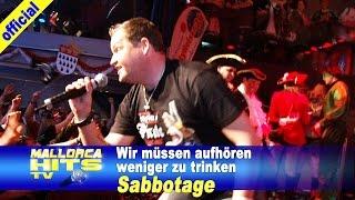 Sabbotage - Wir müssen aufhören weniger zu trinken (Zugabe) - Ballermann Hits