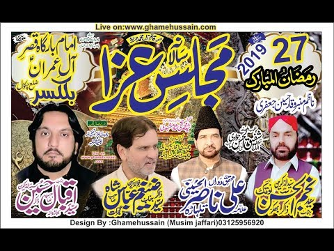 Live Majlis 27Ramzan 2019 Balkassar Chakwal