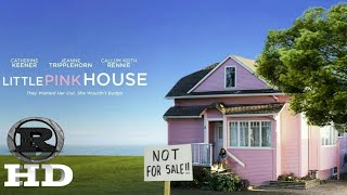 Little Pink House | 2018 Official Movie Trailer
