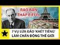 7 Vụ Lừa Đảo 'Khét Tiếng' Làm Chấn Động Lịch Sử Thế Giới – 2 Lần Rao Bán Tháp Eiffel thumbnail