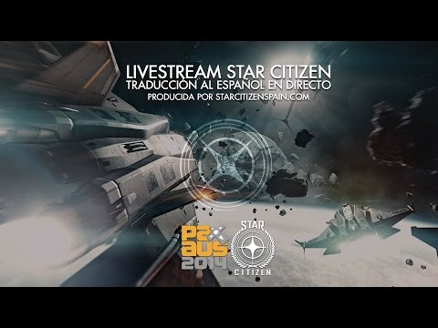 Conferencia traducida Star Citizen PAX Australia 2014 en cas