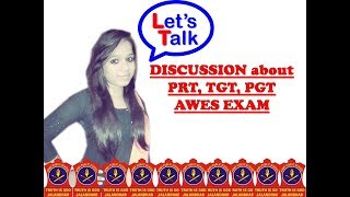 Discussion About AWES PRT, TGT, PGT EXAM And DSSSB GNCT 2018  PREPARATION