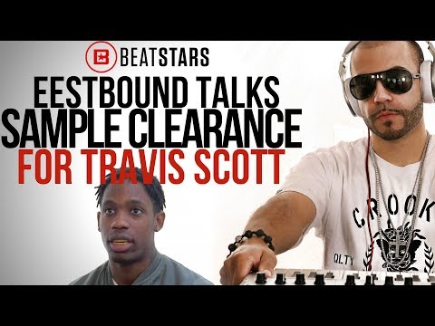 Travis Scott Sample Clearance (Eestbound Interview pt 1)