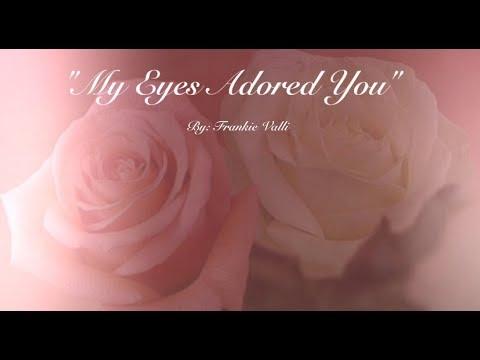 My Eyes Adored You (w/lyrics) by Mr. Frankie Valli