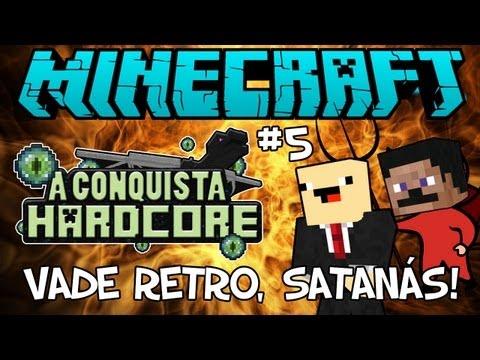 VADE RETRO, SATANÁS! - A Conquista #5: Minecraft