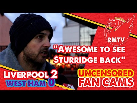 'Awesome to see Sturridge back' | Liverpool 2-0 West Ham | Uncensored Fan Cams