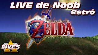 LIVE de Noob - The Legend of Zelda: Ocarina of Time - LIVE 13 - Canal Gameplay de Noob